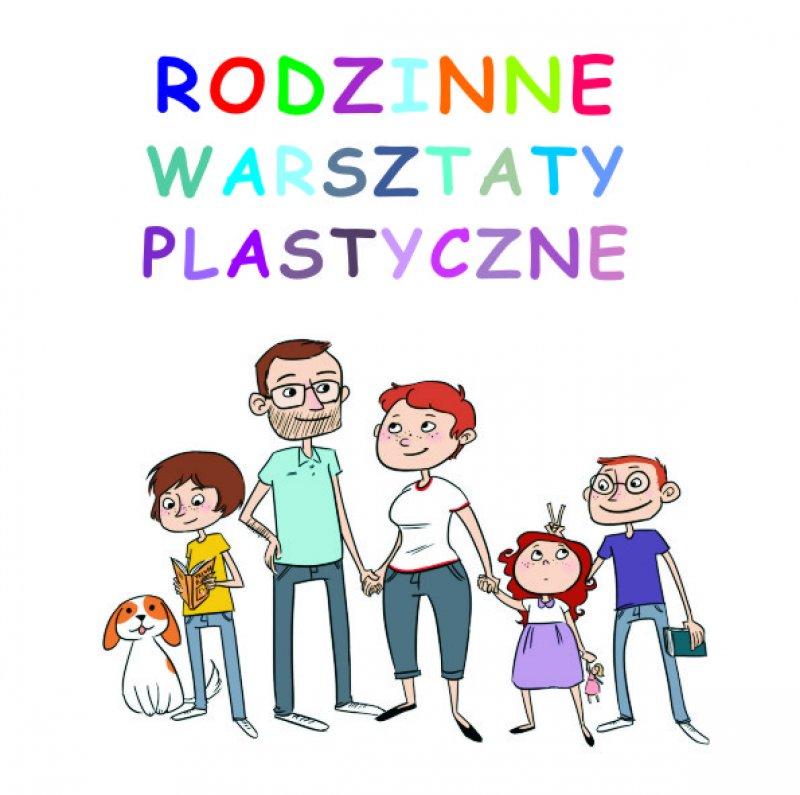 rODZINNE WARSZTATY PLASTYCZNE.jpg
